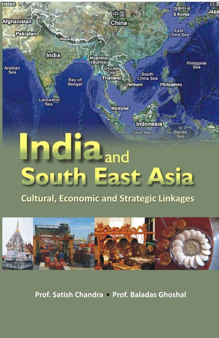 India and South-East Asia Multi-Linkage Cultural, Economic and Strategic Linkages