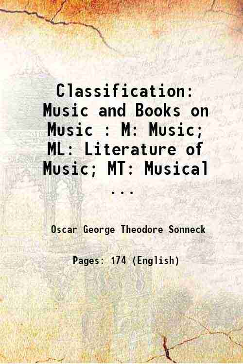 Classification: Music and Books on Music : M: Music; ML: Literature of Music; MT: Musical ...