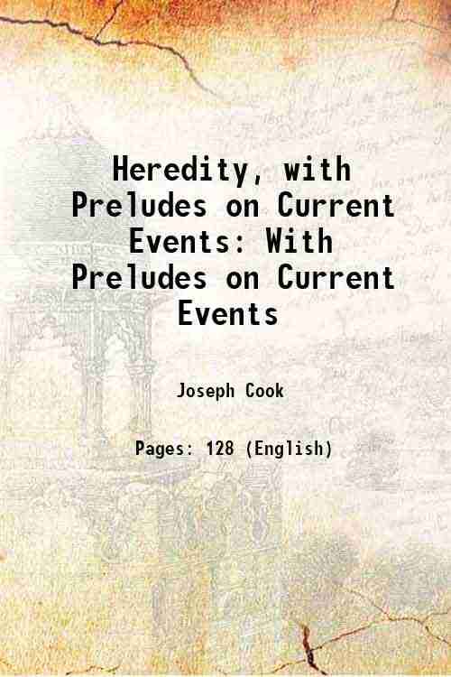 Heredity, with Preludes on Current Events: With Preludes on Current Events