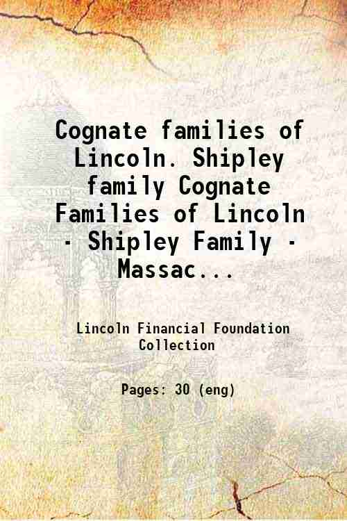 Cognate families of Lincoln. Shipley family Cognate Families of Lincoln - Shipley Family - Massac...