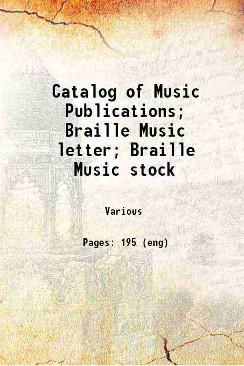 Catalog of Music Publications; Braille Music letter; Braille Music stock