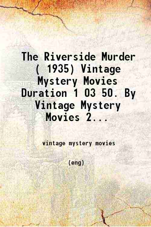 The Riverside Murder ( 1935) Vintage Mystery Movies Duration 1 03 50. By Vintage Mystery Movies 2...