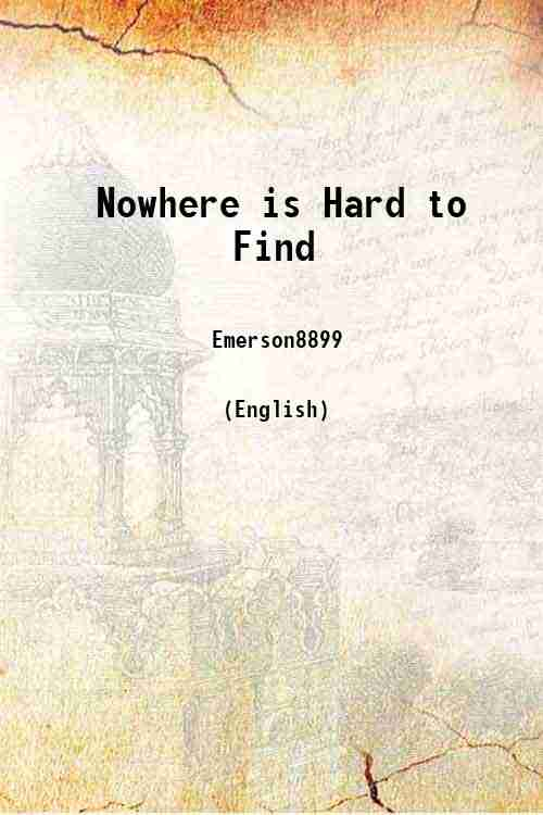 Nowhere is Hard to Find