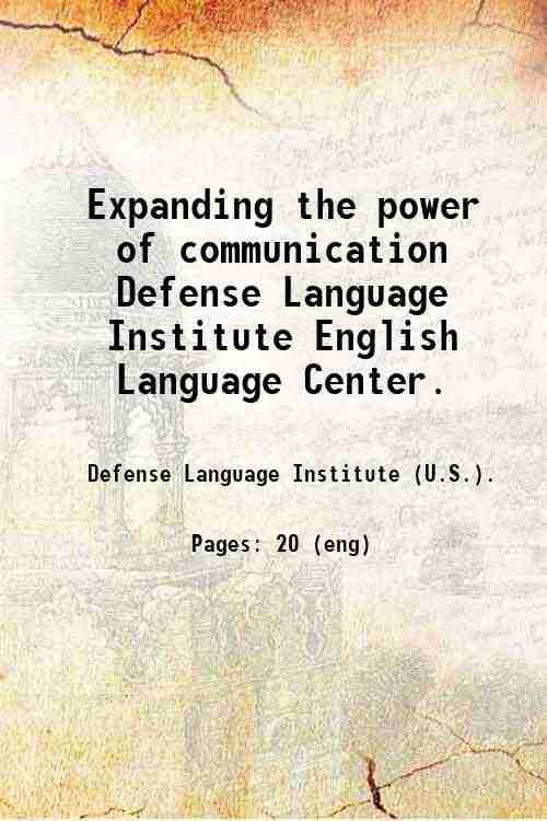 Expanding the power of communication / Defense Language Institute English Language Center.