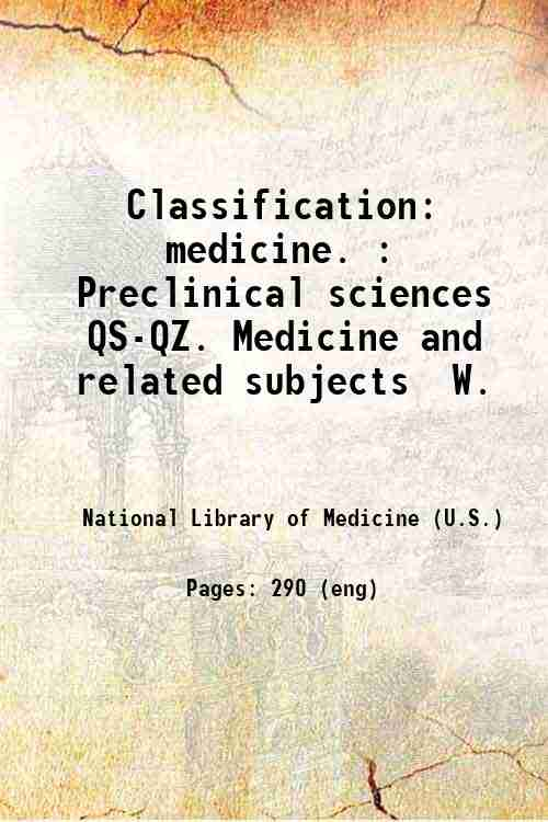 Classification: medicine. : Preclinical sciences  QS-QZ. Medicine and related subjects  W.