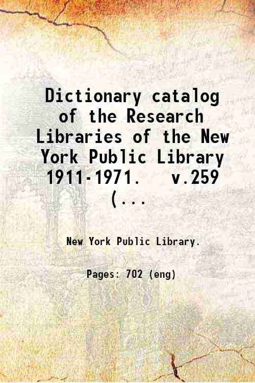 Dictionary catalog of the Research Libraries of the New York Public Library  1911-1971.   v.259 (...