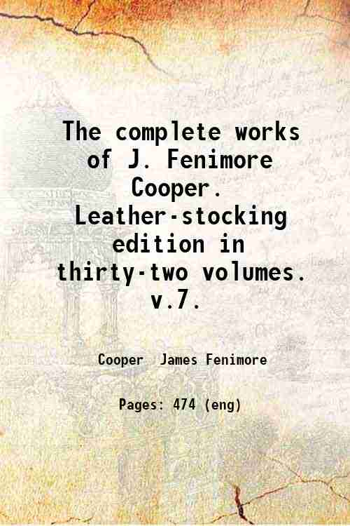 The complete works of J. Fenimore Cooper. Leather-stocking edition in thirty-two volumes.   v.7.