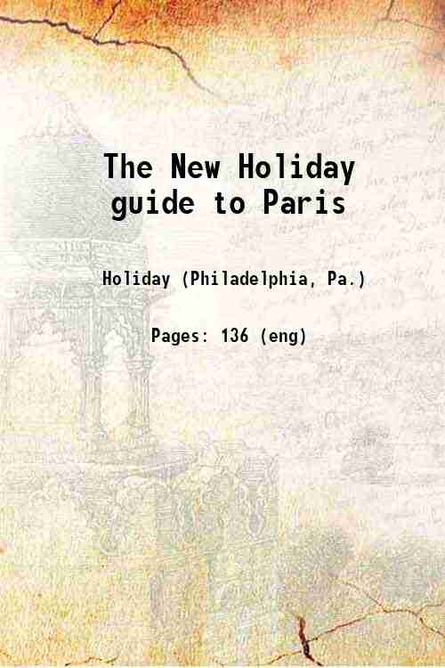 The New Holiday guide to Paris