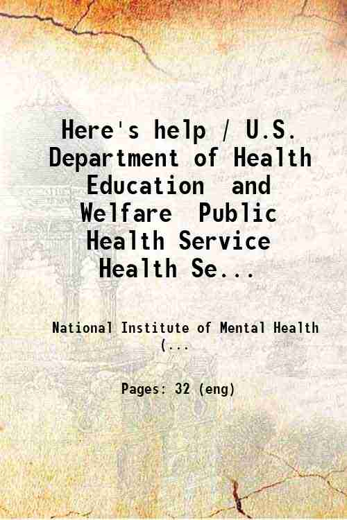 Here's help / U.S. Department of Health  Education  and Welfare  Public Health Service  Health Se...