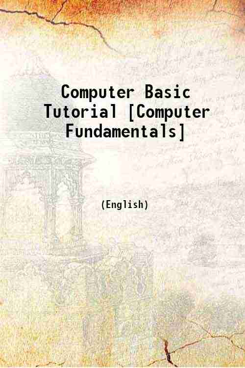 Computer Basic Tutorial [Computer Fundamentals]
