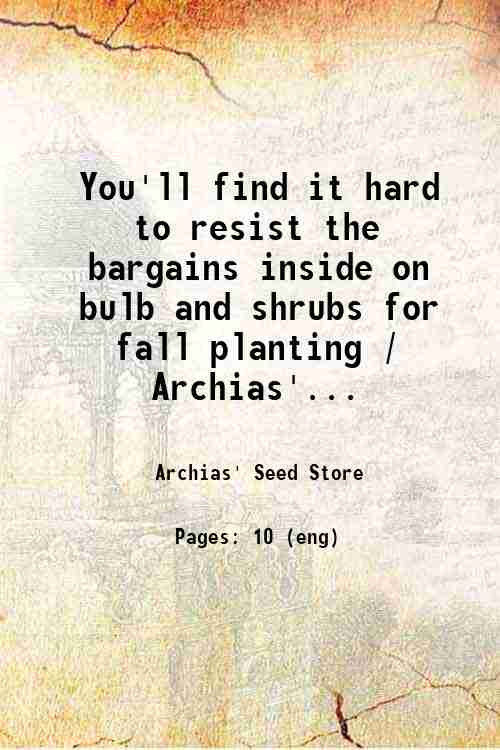 You'll find it hard to resist the bargains inside on bulb and shrubs for fall planting / Archias'...