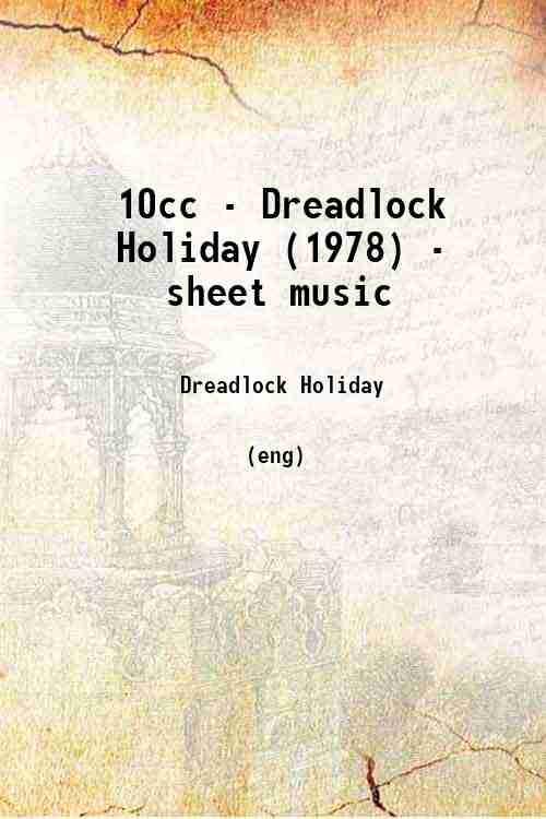10cc - Dreadlock Holiday (1978) - sheet music