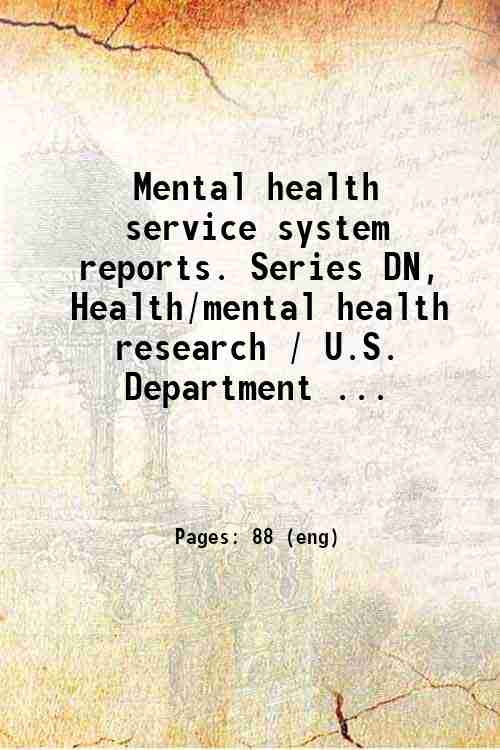 Mental health service system reports. Series DN, Health/mental health research / U.S. Department ...