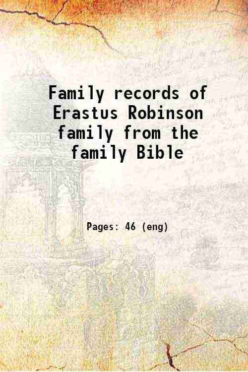 Family records of Erastus Robinson family from the family Bible