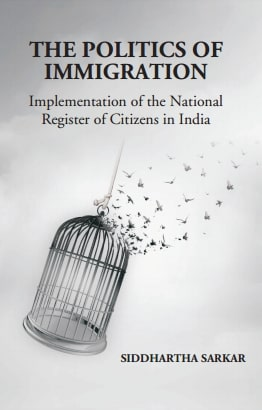 The Politics of Immigration: Implementation of the National Register of Citizens in India: Implementation of the National Register of Citizens in India