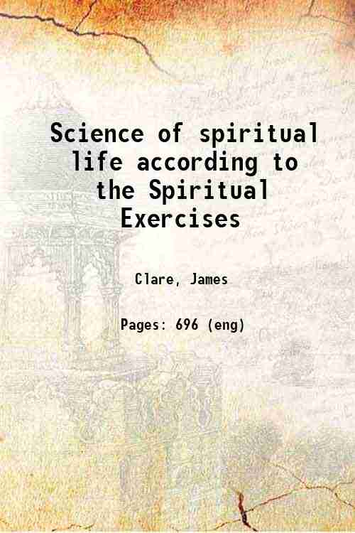 Science of spiritual life according to the Spiritual Exercises