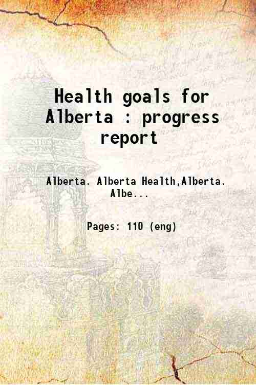 Health goals for Alberta : progress report