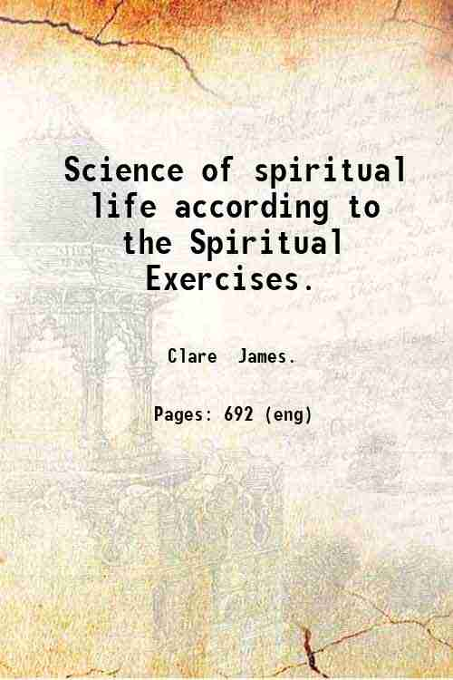 Science of spiritual life according to the Spiritual Exercises.