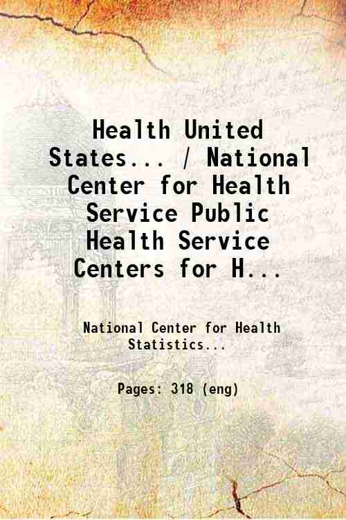 Health United States... / National Center for Health Service Public Health Service  Centers for H...