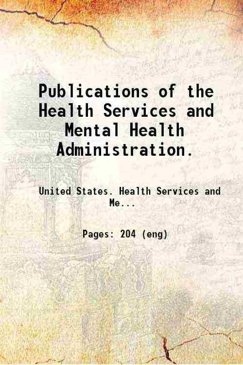 Publications of the Health Services and Mental Health Administration.