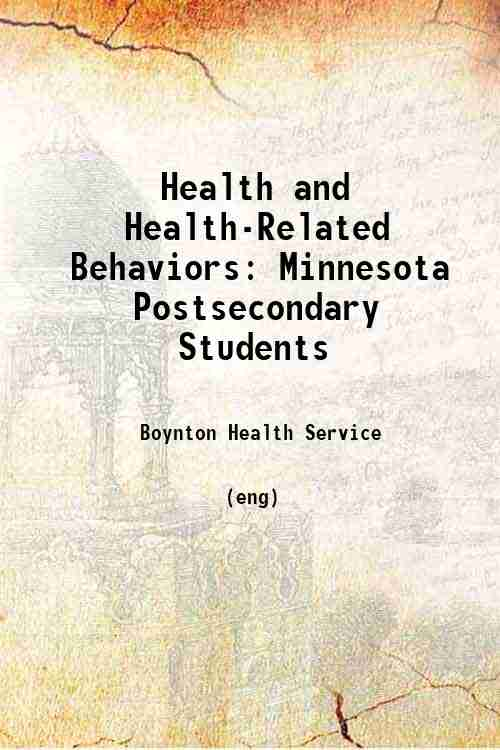 Health and Health-Related Behaviors: Minnesota Postsecondary Students