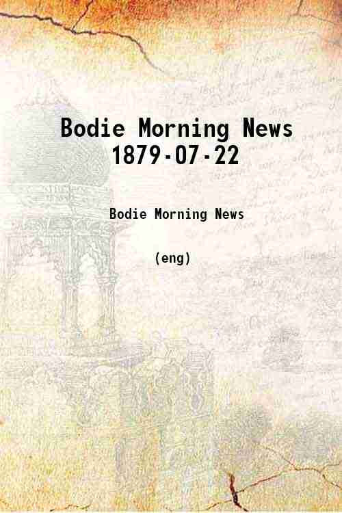 Bodie Morning News 1879-07-22