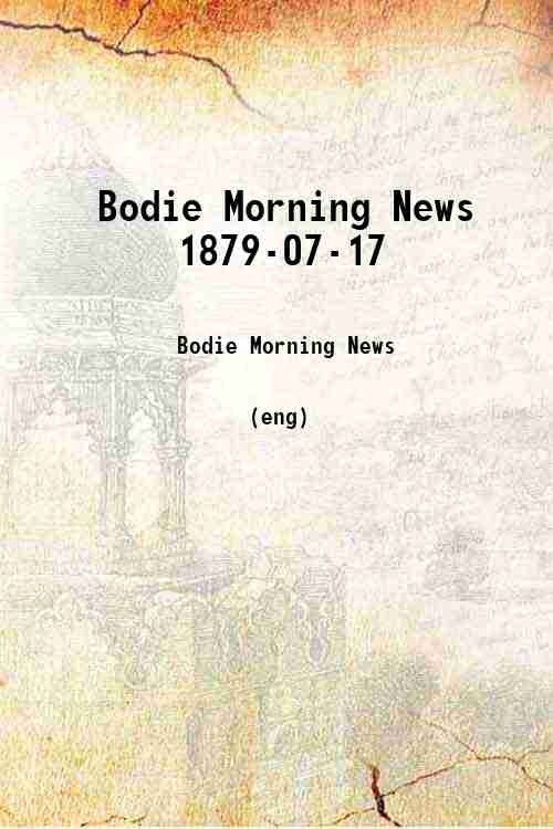 Bodie Morning News 1879-07-17