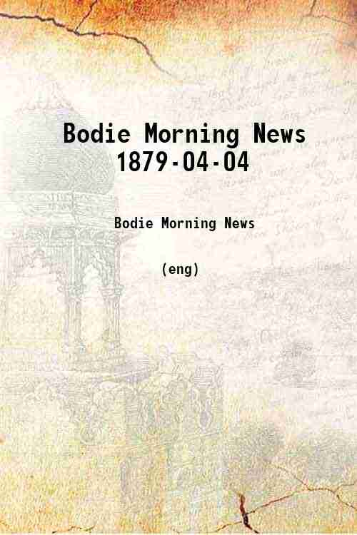 Bodie Morning News 1879-04-04