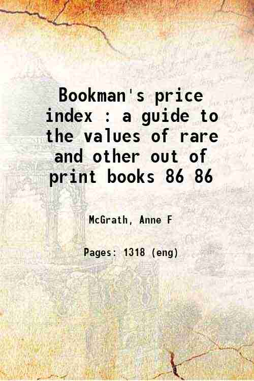 Bookman's price index : a guide to the values of rare and other out of print books 86 86