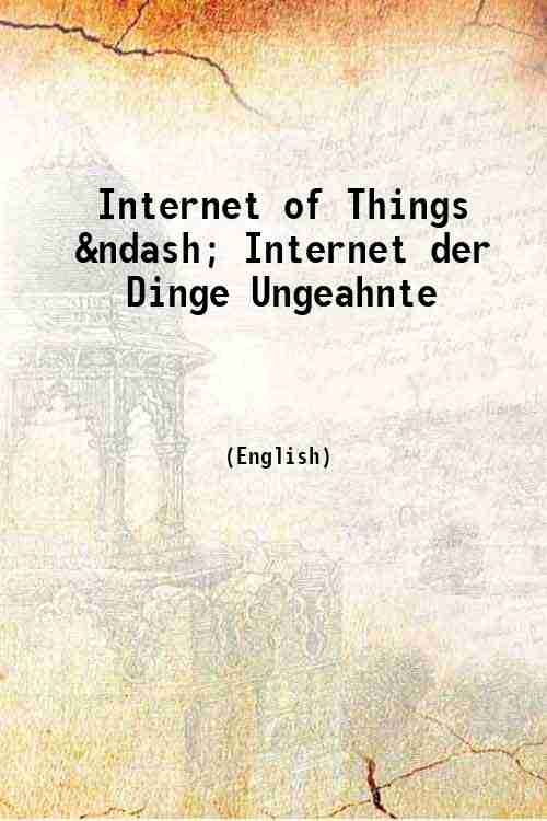 Internet of Things – Internet der Dinge Ungeahnte